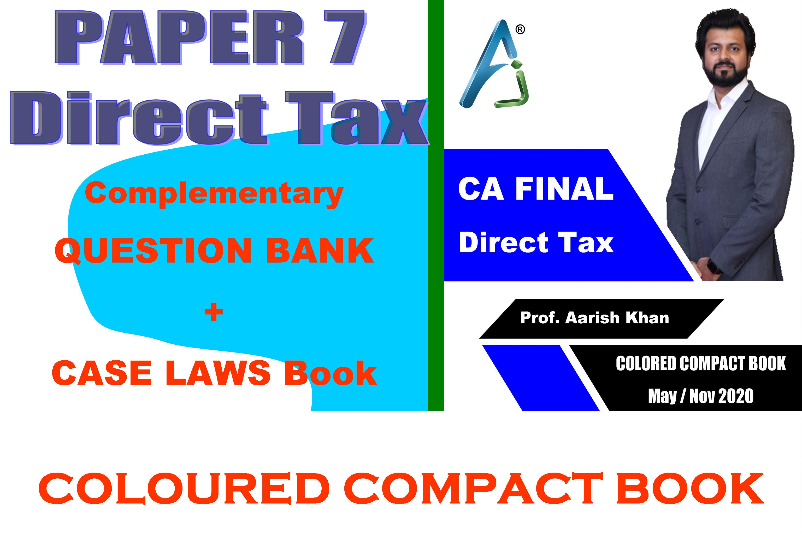 DIRECT TAX – Coloured Compact Book with Question Bank & Case Laws